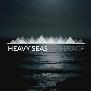 Mirage by Heavy Seas